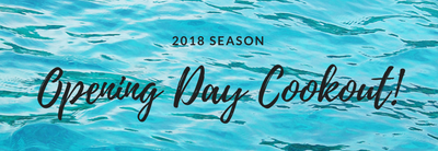 Opening Day Cookout May 26, 2018