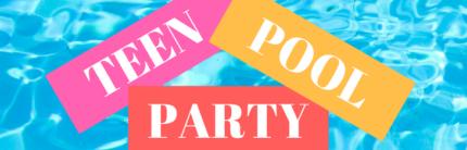 Teen Pool Party Fiesta: June 20th