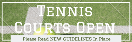 Tennis Courts Open – New Guidelines